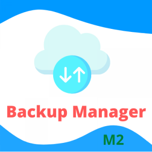 Backup Manager for Magento2