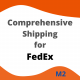 FedEx Comprehensive Shipping Magento2